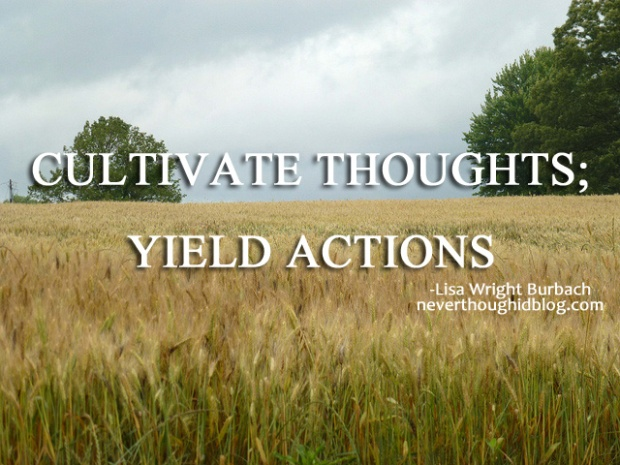 cultivate thoughts